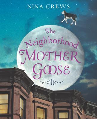 The Neighborhood Mother Goose By Crews, Nina (ILT)