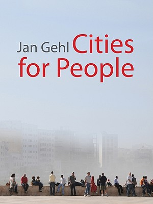 Cities for People By Gehl, Jan/ Rogers, Richard (FRW)